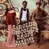 Carolina Chocolate Drops - Why Don't You Do Right?