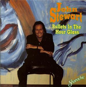 John Stewart - Bullets In the Hourglass