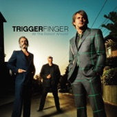 Triggerfinger - Love Lost in Love