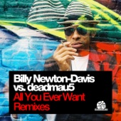 All U Ever Want (Billy Newton-Davis vs. deadmau5)