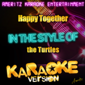 Happy Together (In the Style of the Turtles) [Karaoke Version]