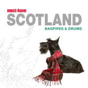Must-Have Scotland - Bagpipes & Drums - Scottish Bagpipe & Drum Corps - Scottish Bagpipe & Drum Corps