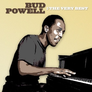 The Very Best: Bud Powell