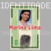 Marina Lima - Identidade - Marina kunstwerk