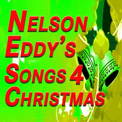 Songs for Christmas (Original Artist Original Songs) - Nelson Eddy