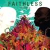 The Dance, Faithless