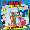 Drawn Together - The Uncensored Soundtrack Album