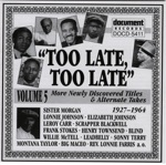 Too Late, Too Late, Vol. 5 (1927-1964)