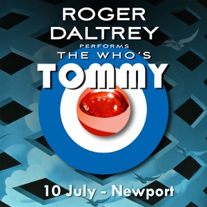 Roger Daltrey Performs The Who's Tommy (10 July 2011 Newport, UK) [Live] Mp3 Download