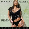 Obsessed- Single, Mariah Carey & Gucci Mane
