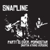 Buy Party Is Over, Pornostar (Martin Atkins Version) by Snapline on iTunes (搖滾)
