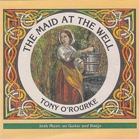 The Maid At the Well by Tony O'Rourke on Apple Music