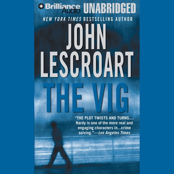 The Vig A Dismas Hardy Novel Unabridged By John Lescroart On ITunes