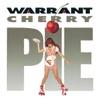 Cherry Pie, Warrant