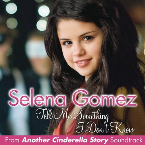 Selena Gomez - Tell Me Something I Don't Know - Single