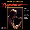 Yours Is My Heart Alone  - Spike Robinson