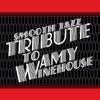 Amy Winehouse Smooth Jazz Tribute, Smooth Jazz All Stars