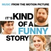 It's Kind of a Funny Story - Official Soundtrack