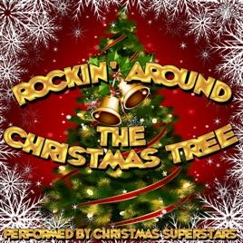 Rockin Around The Christmas Tree.Rockin Around The Christmas Tree By Christmas Superstars