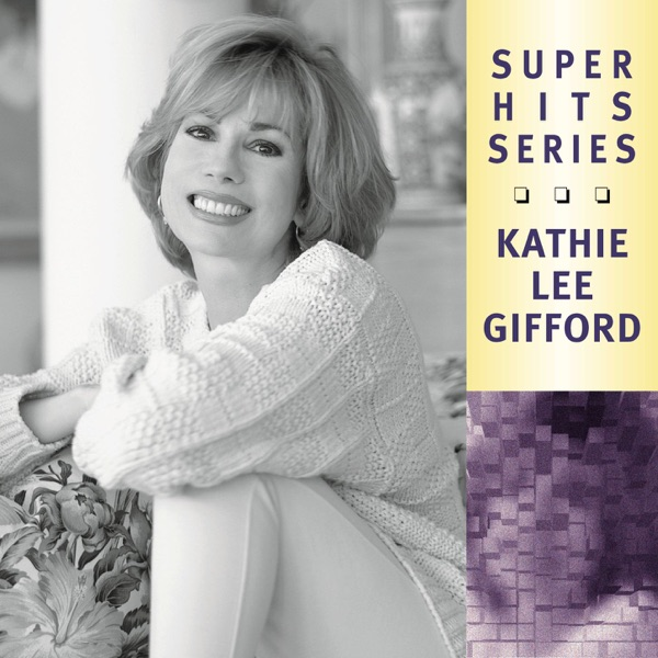 Kathie Lee Gifford - Super Hits - Kathie Lee Gifford album wiki, reviews