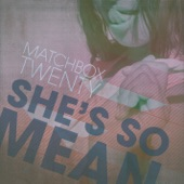 matchbox twenty - She's So Mean