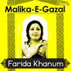 Malika E Ghazal  Farida Khanum songs