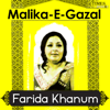 Malika E Ghazal - Farida Khanum