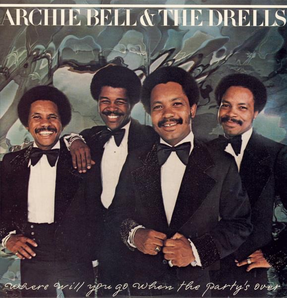 Archie Bell and The Drells - Where Will You Go When The Party Is Over