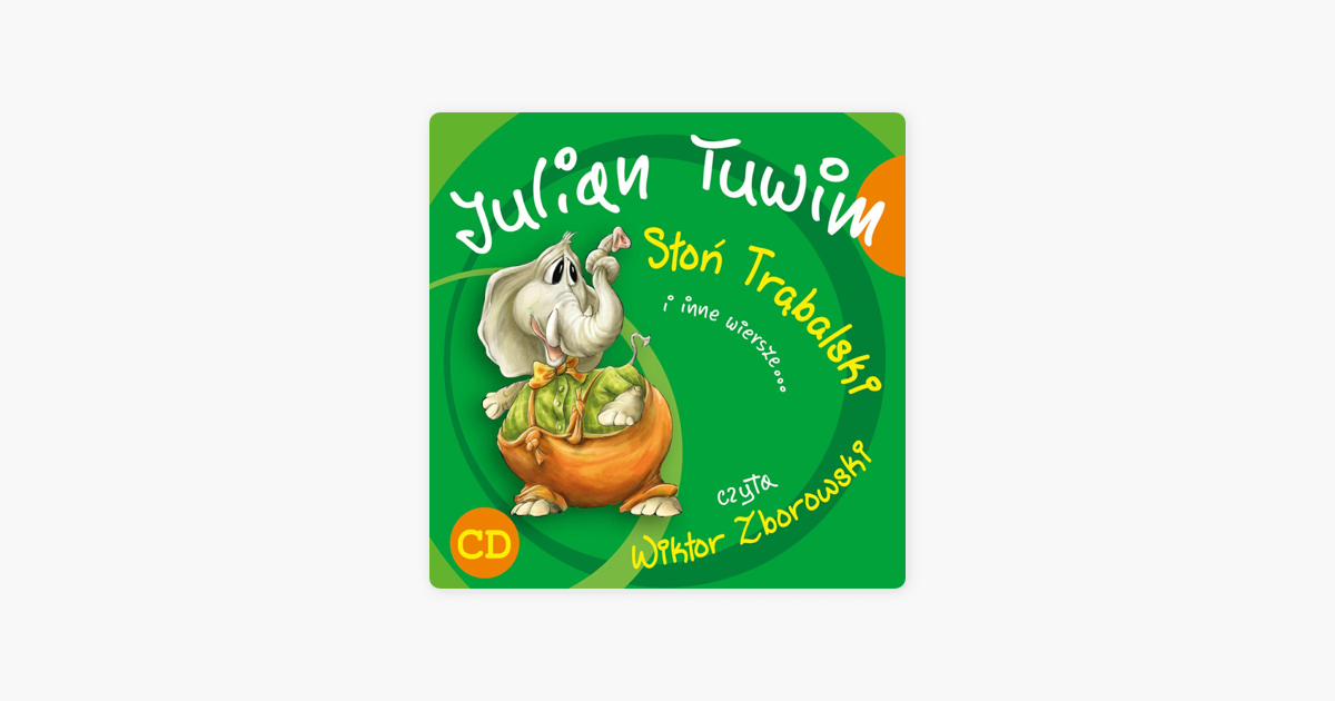 Julian Tuwim Słoń Trąbalski I Inne Wiersze By Wiktor Zborowski