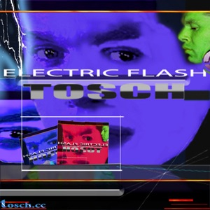 Tosch - Electric Flash (Tosch's Tribal House Mix)