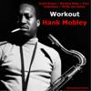 Workout (feat. Grant Green, Wynton Kelly, Paul Chambers & Philly Joe Jones) [remastered 2014] - Hank Mobley