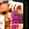 Power Music Workout - Big Girls Don't Cry