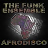 The Funk Ensemble - Afrodisco [Afrodisiac Mix]