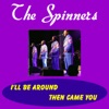 I'll Be Around - Single, The Spinners