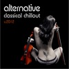 Alternative Classical Chillout (v.2012)