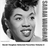 Sarah Vaughan Selected Favorites (Vol. 2), Sarah Vaughan