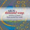 Thousand Ways - Arun