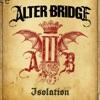 Isolation - Single, Alter Bridge