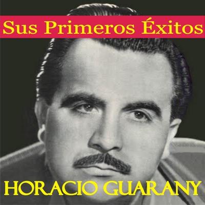 Sus Primeros Éxitos - Horacio Guarany