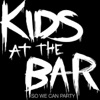 Kids at the Bar - So We Can Party