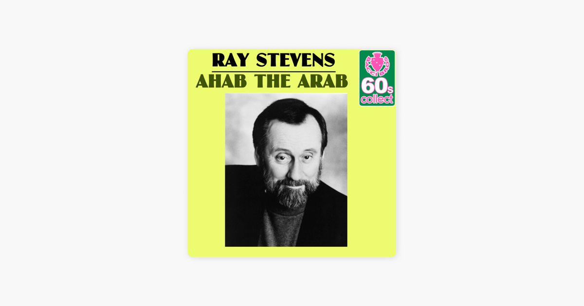 Ahab The Arab Remastered Single By Ray Stevens On Apple Music