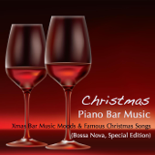 Christmas Piano Bar Music - Xmas Bar Music Moods & Famous Christmas Songs (Bossa Nova, Special Edition)