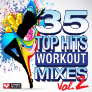 35 Top Hits, Vol. 2 - Workout Mixes (Unmixed Workout Music Ideal for Gym, Jogging, Running, Cycling, Cardio and Fitness) - Power Music Workout - Power Music Workout