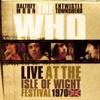 Live At the Isle of Wight Festival 1970, The Who