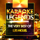 Karaoke Legends: The Very Best of Luis Miguel (Karaoke) - EP