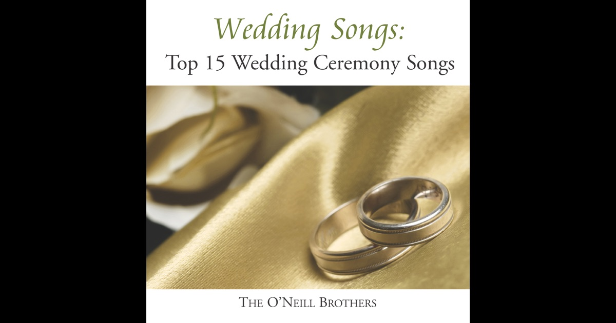 Wedding Songs Top 15 Wedding Ceremony Songs By The ONeill Brothers On Apple Music