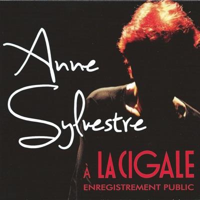 Anne Sylvestre à la Cigale - Enregistrement public (Live) - Anne Sylvestre