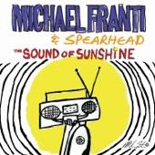 Michael Franti & Spearhead - The Sound Of Sunshine (Album Version)
