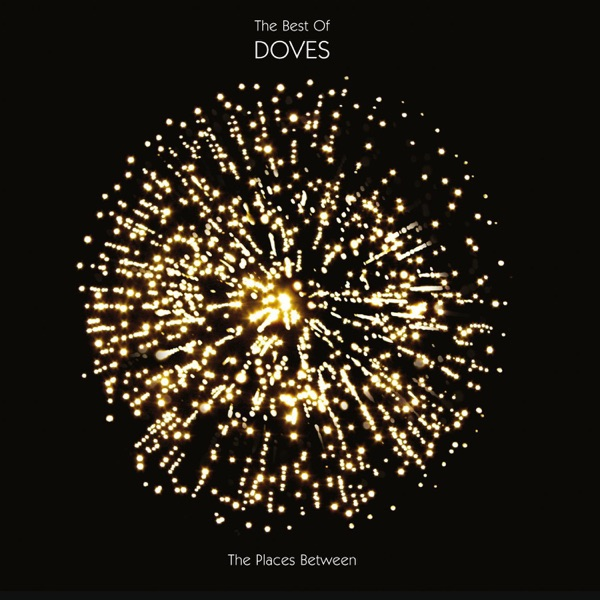 The Places Between - The Best of Doves