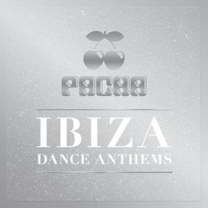Various Artists - Pacha Ibiza Dance Anthems